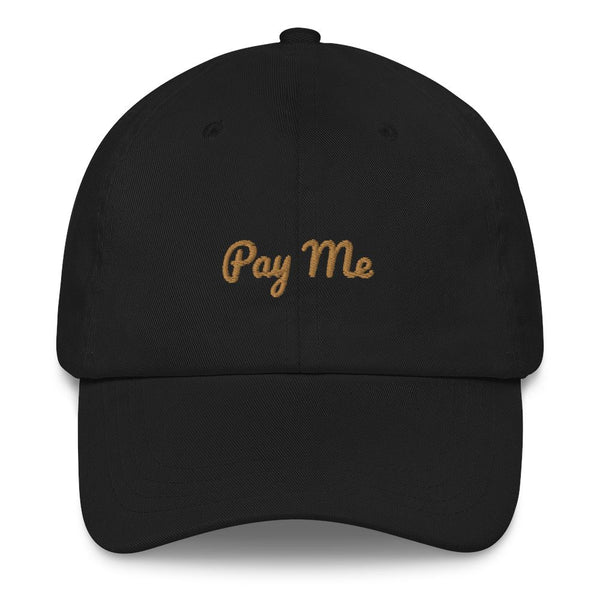 Pay Me Embroidered Baseball Cap -  - FRIDA VIBES