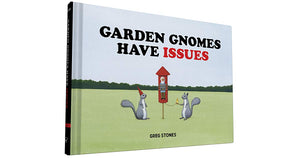 GREG STONES | Garden gnomes have issues