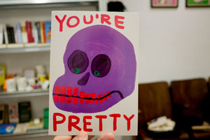 Postal You Are Pretty x DAVID SHRIGLEY