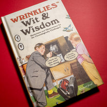Wrinklies. Wit & Wisdom. Quotations and Observations for the Chronologically Challenged.