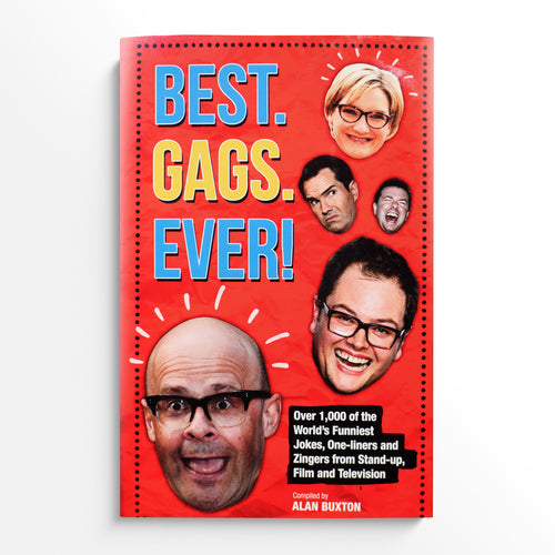 BEST. GAGS. EVER! Over 1000 of the World's Funniest jokes, One-liners and zingers from Stand-up, Film and Television