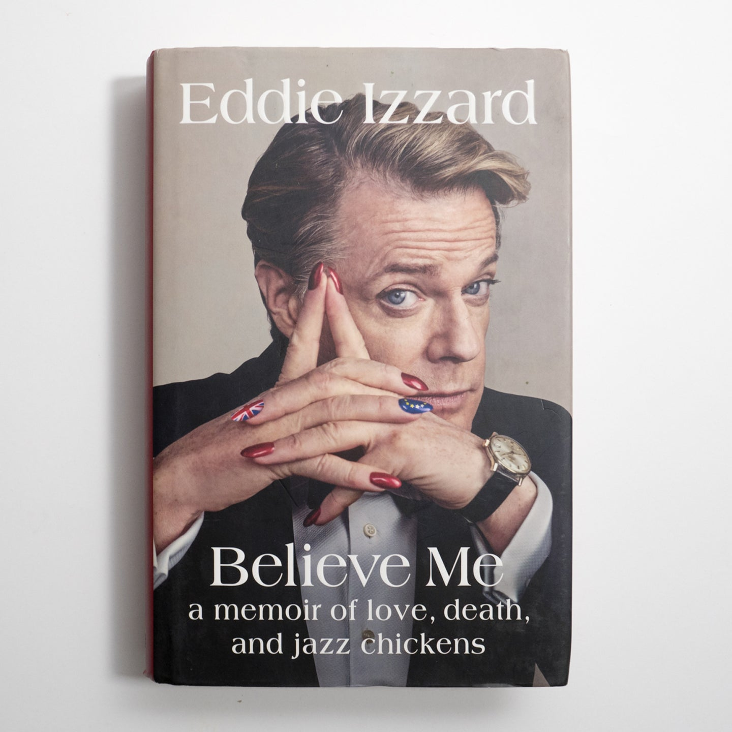 EDDIE IZZARD | Believe Me: A Memoir of Love, Death, and Jazz Chickens*