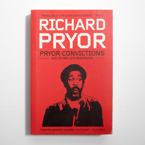 RICHARD PRYOR | Pryor convictions: and other life sentences*