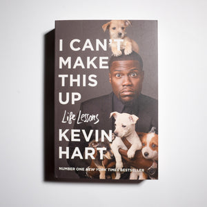 KEVIN HART | I can't make this up. Life lessons.