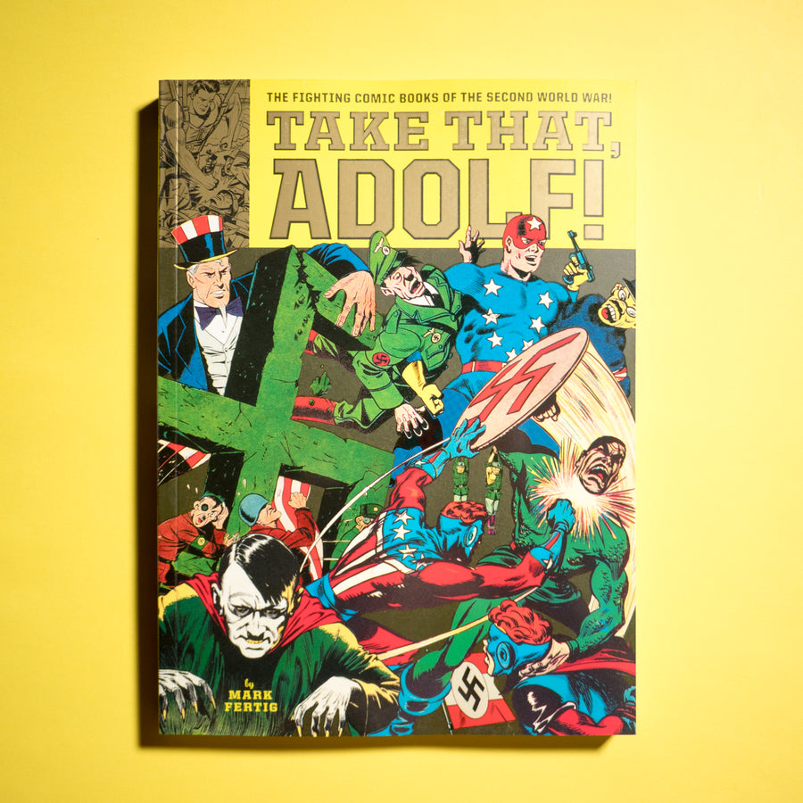 Take That, Adolf!: The Fighting Comic Books of the Second World War