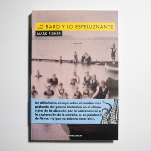 MARK FISHER | Lo raro y lo espeluznante
