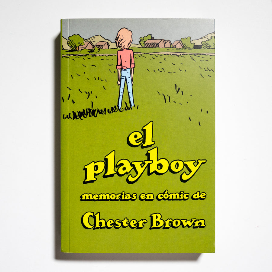 CHESTER BROWN | El playboy. Memorias en cómic.