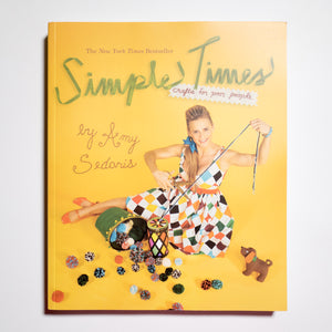 AMY SEDARIS | Simple times: crafts for poor people