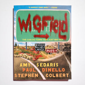 AMY SEDARIS, PAUL DINELLO & STEPHEN COLBERT | Wigfield: The Can-Do Town That Just May Not