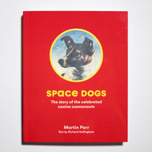 MARTIN PARR | Space Dogs. The story of the celebrated canine cosmonauts