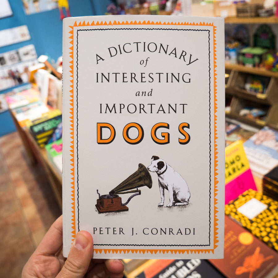 PETER J. CONRADI | A Dictionary of Interesting and Important Dogs