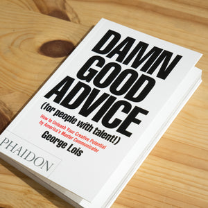 GEORGE LOIS | Damn Good Advice (for people with talent!)