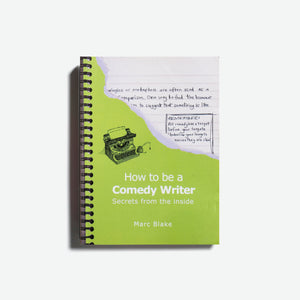 MARC BLAKE | How to be a Comedy Writer. Secrets from the inside.