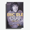 ERIC IDLE | Always look an the Bright side of Life. A sortabiography.