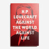 MICHEL HOULLEBECQ | H. P. Lovecraft: Against the World, Against Life