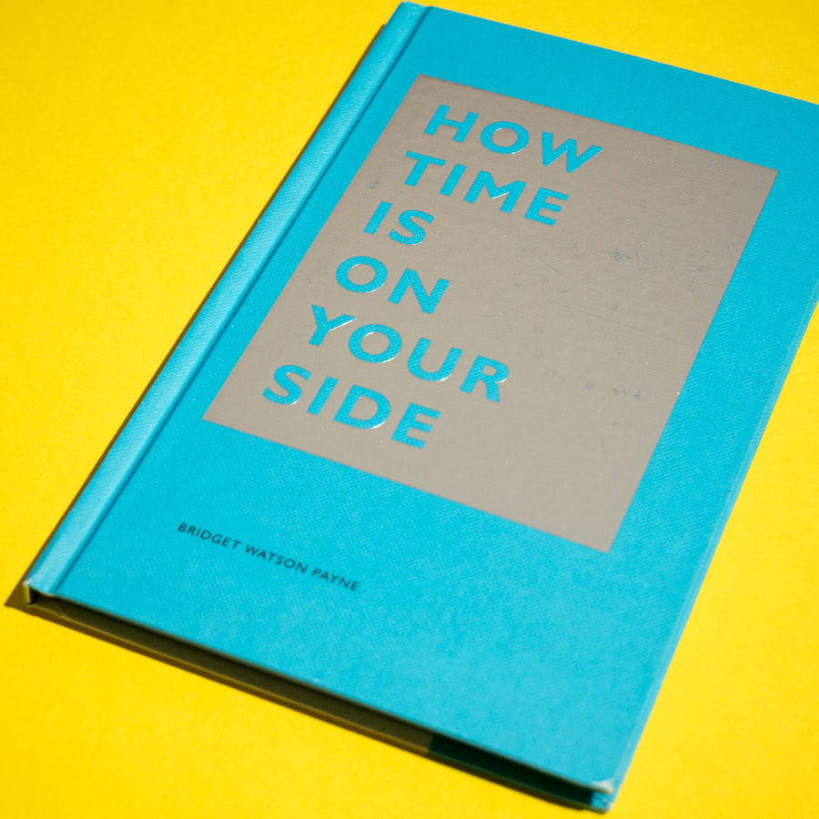 BRIDGET WATSON PAYNE | How Time Is on Your Side