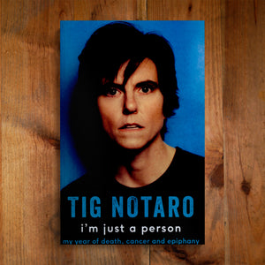 TIG NOTARO | I'm just a person