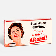 "Chicles ""Step aside coffee, this is a job for alcohol"""