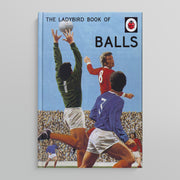 A LADYBIRD BOOK FOR GROWN-UPS | Balls
