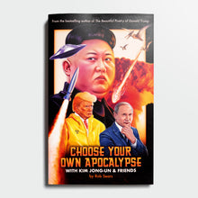 ROB SEARS | Choose your own apocalypse with Kim Jong-Un and friends