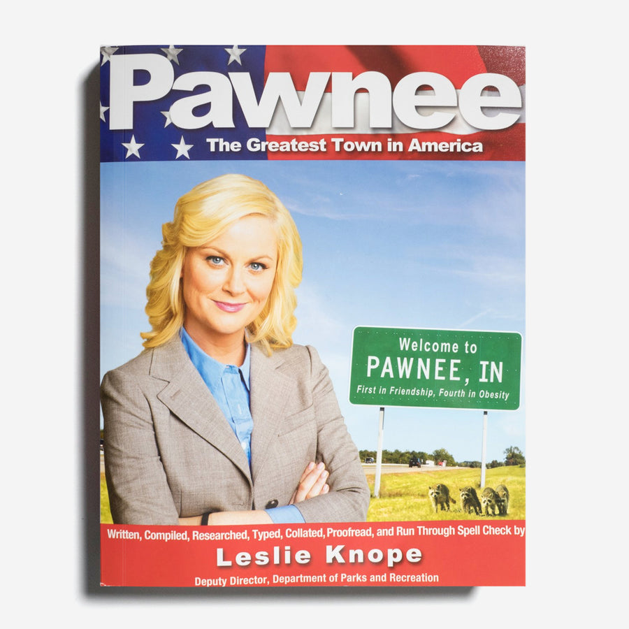 LESLIE KNOPE | Pawnee. The Greatest Town in America.