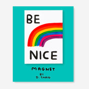 "Imán ""BE NICE"" x DAVID SHRIGLEY"