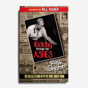 RITCH SHYDNER | Kicking Through the Ashes: My Life as a Stand-up in the 1980s Comedy Boom