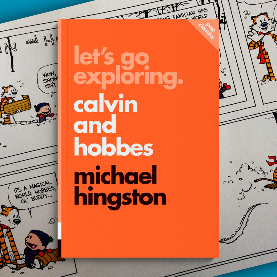 MICHAEL HINGSTON | Let's go exploring Calvin & Hobbes