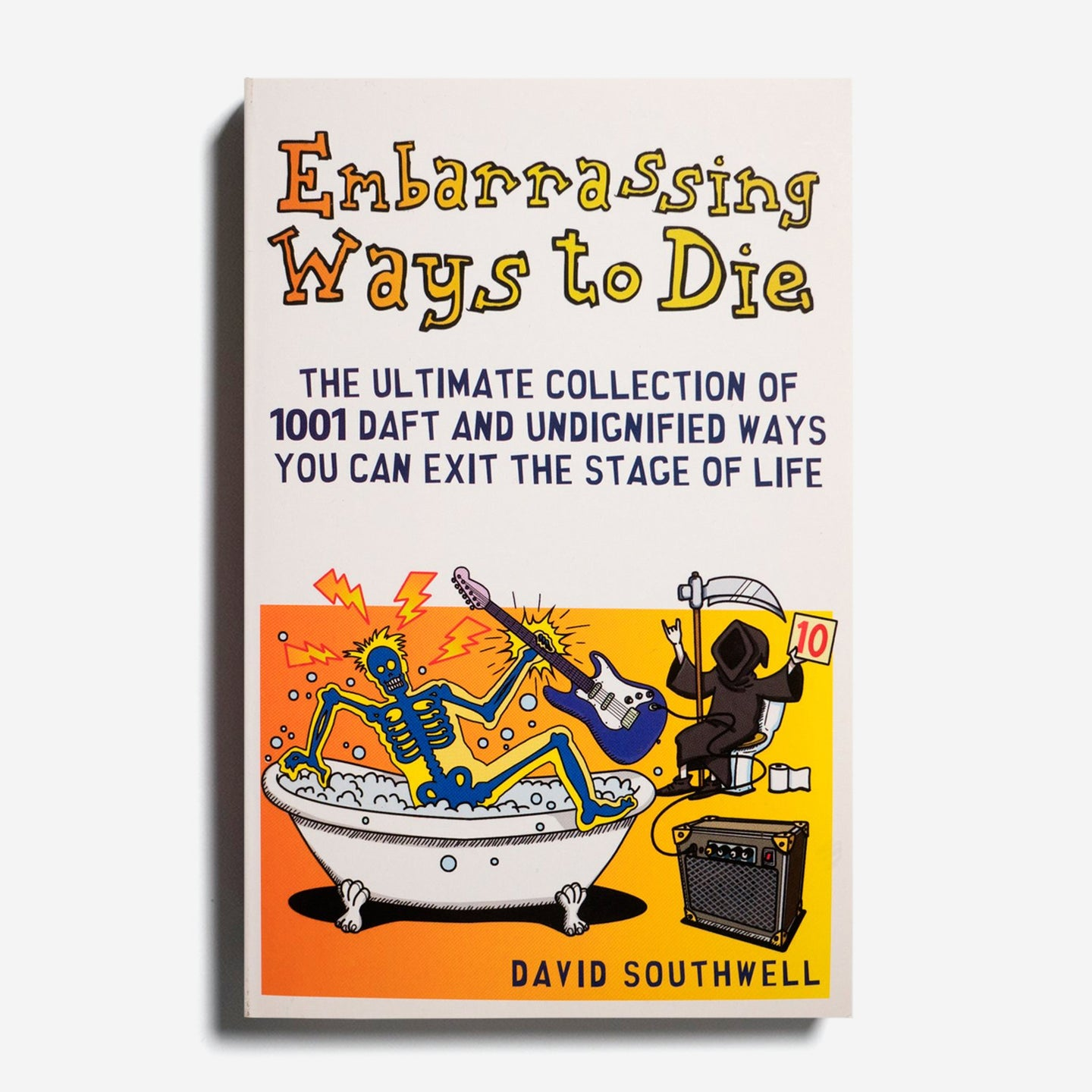 DAVID SOUTHWELL | Embarrassing ways to die