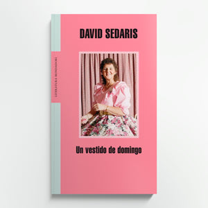 DAVID SEDARIS | Un vestido de domingo