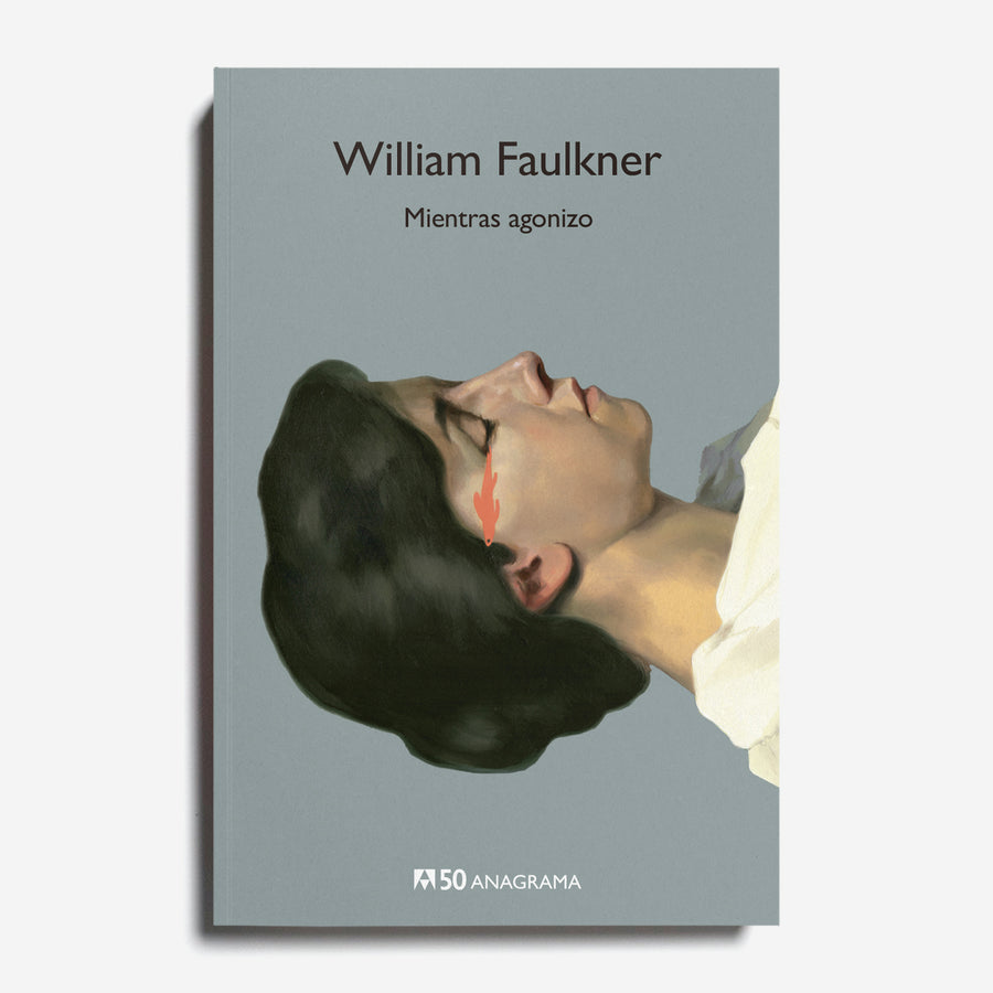 WILLIAM FAULKNER | Mientras agonizo