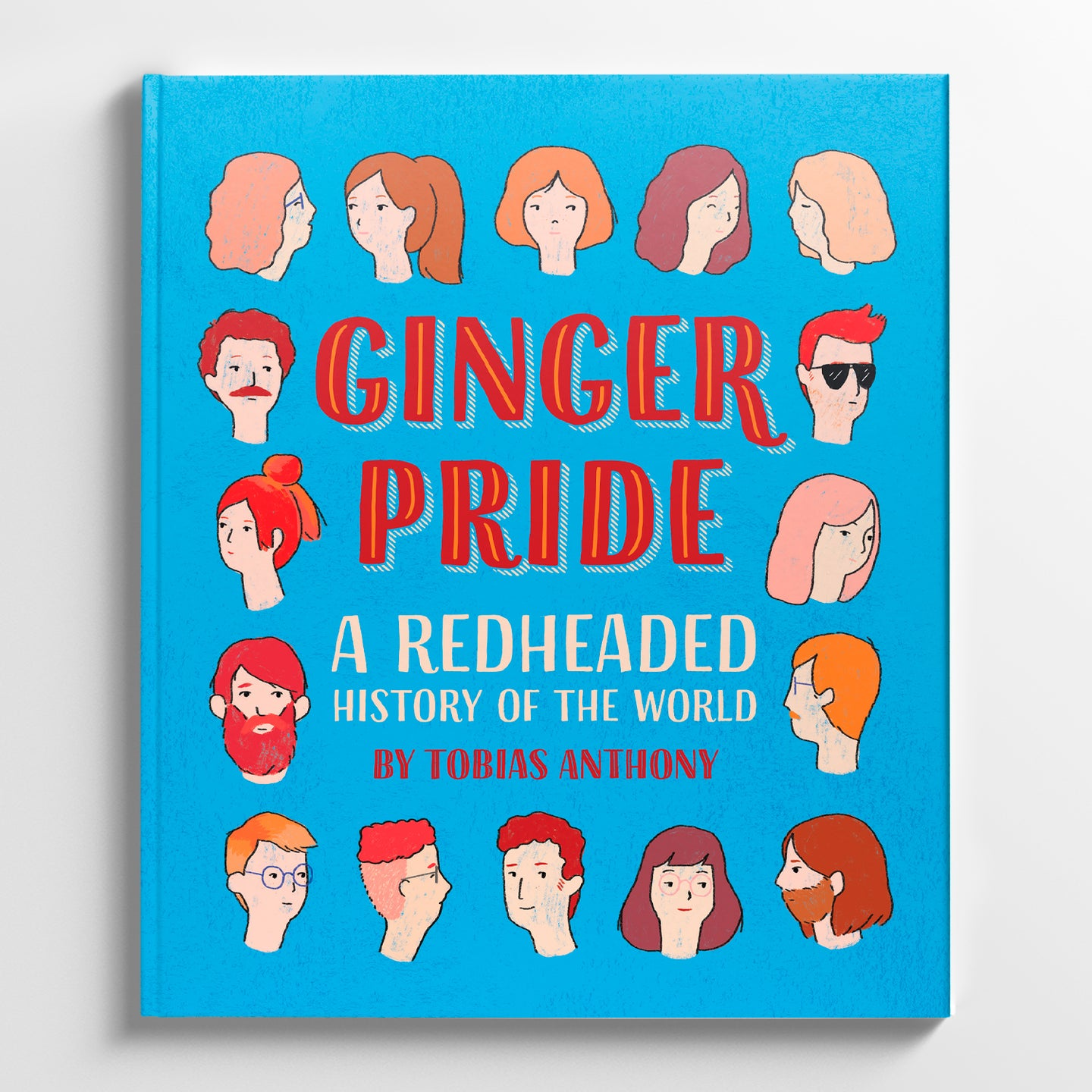 TOBIAS ANTHONY | Ginger Pride: A Redheaded History Of The World