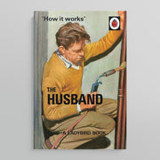 A LADYBIRD BOOK FOR GROWN-UPS | How it works: The Husband