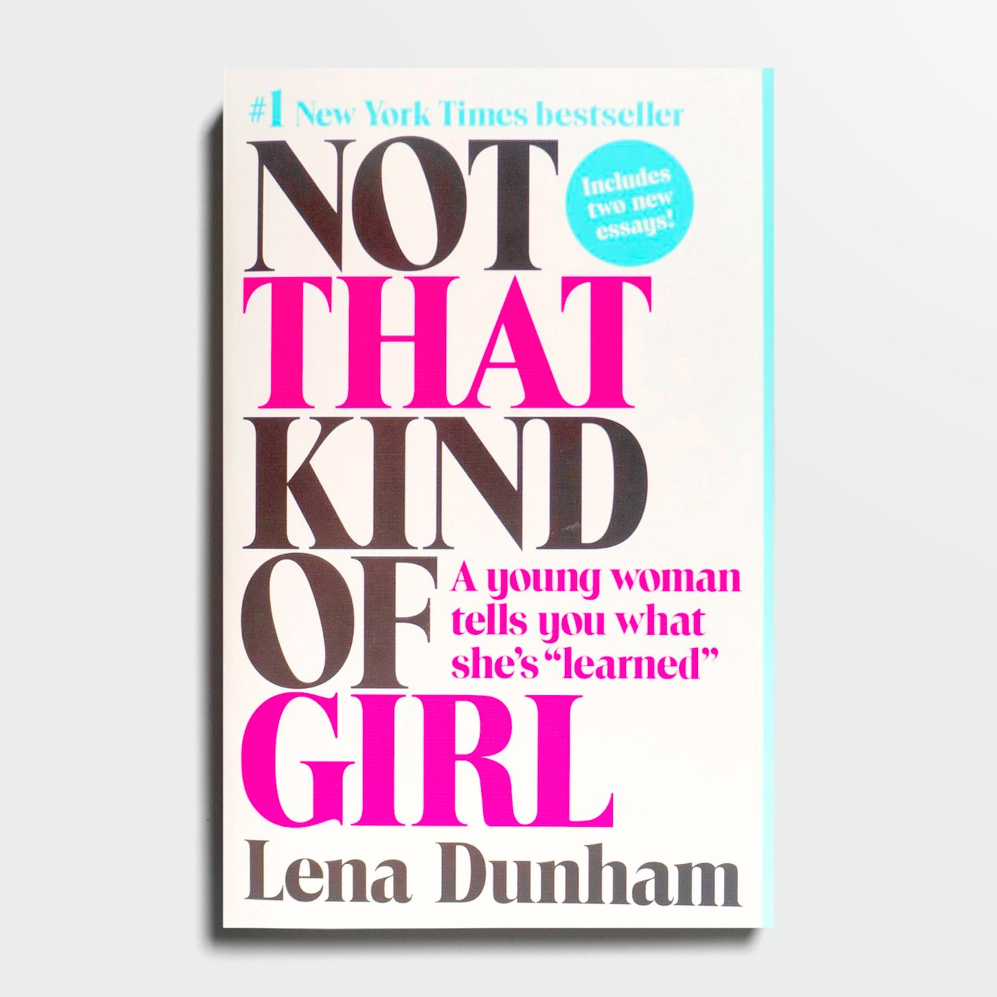 LENA DUNHAM | I'm not that kind of girl. A young woman tells you what she's