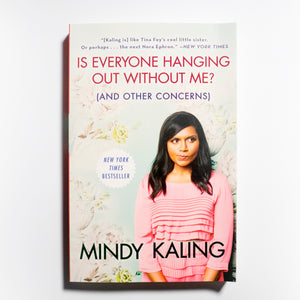 MINDY KALING | Is Everyone Hanging Out Without Me? (And Other Concerns)