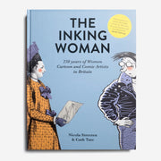 The Inking Woman. 250 Years of Women Cartoon and Comic Artists in Britain.