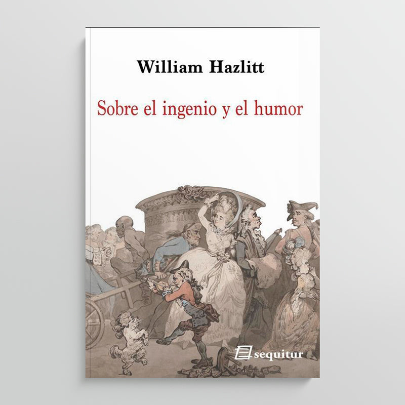 WILLIAM HAZLITT | Sobre el ingenio y el humor