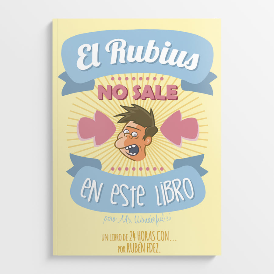 RUBÉN FDEZ | El Rubius no sale en este libro pero Mr.Wonderful sí