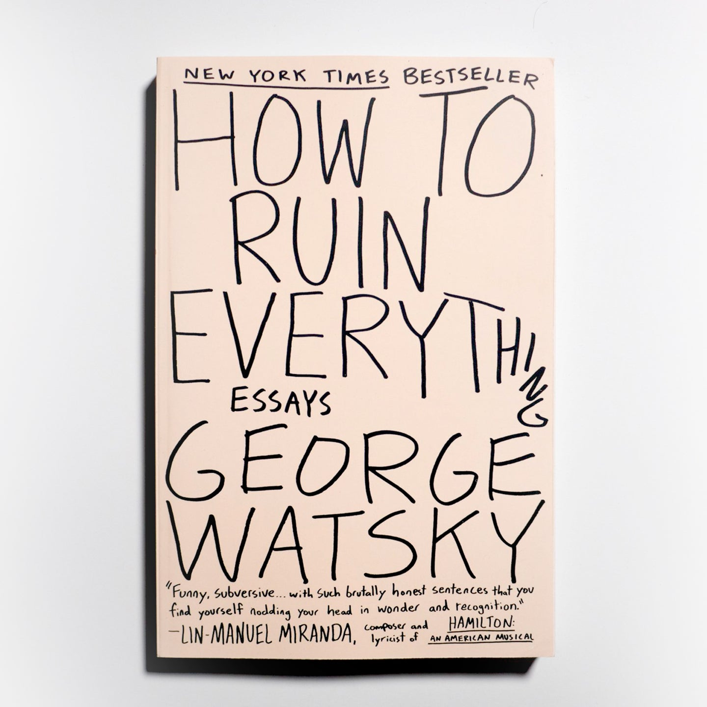 GEORGE WATSKY | How to Ruin Everything: Essays