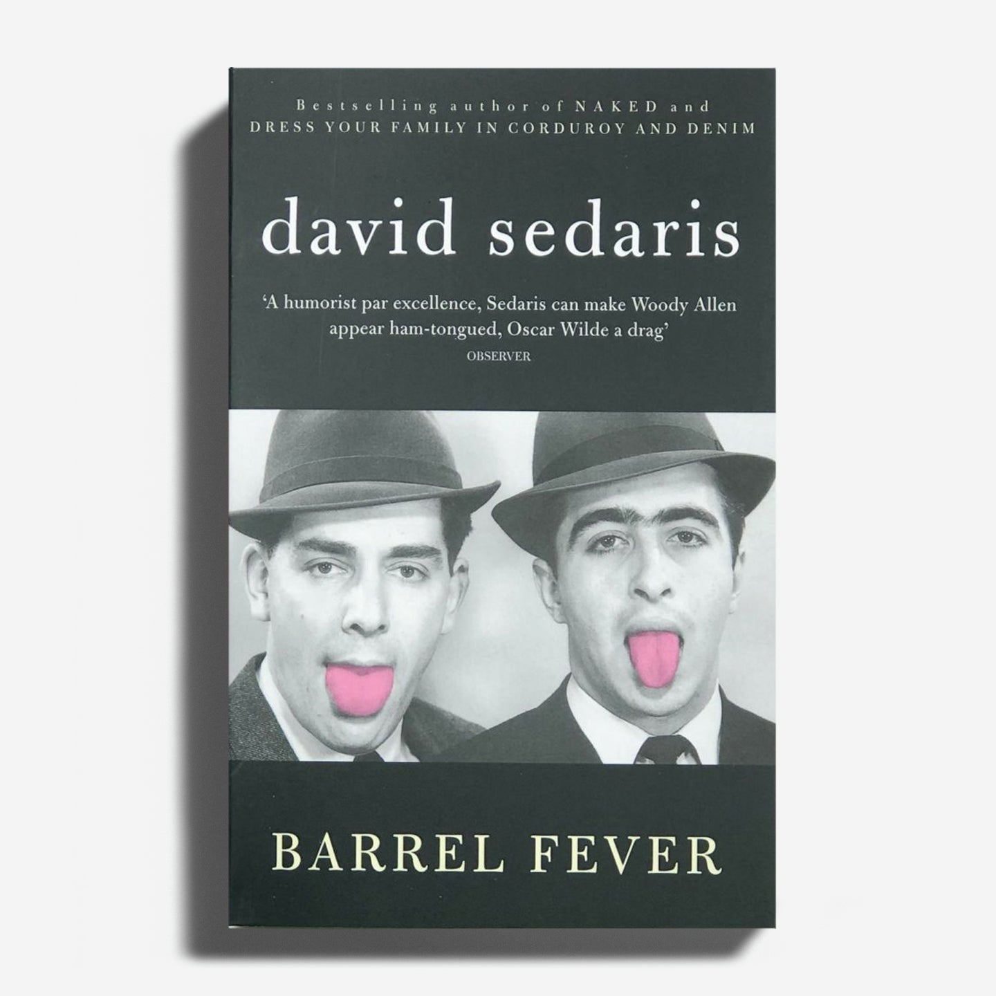 DAVID SEDARIS | Barrel fever: stories and essays