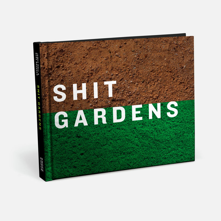 JAMES HULL | Shit Gardens: Impressively Unconventional Landscaping