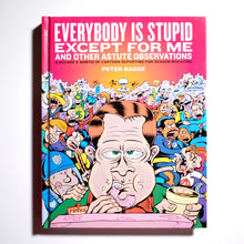 PETER BAGGE | Everybody Is Stupid Except for Me and Other Astute Observations
