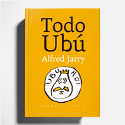 ALFRED JARRY | Todo Ubú