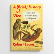ROBERT EVANS | A (brief) history  of vice