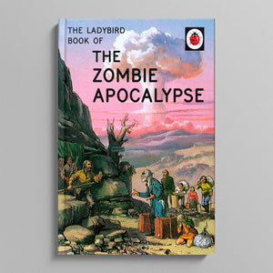 A LADYBIRD BOOK FOR GROWN-UPS | The Zombie Apocalypse