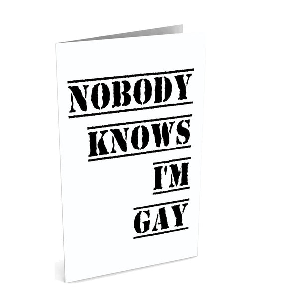 Nobody Knows I'm Gay Greeting Card | Polycute Gift Shop