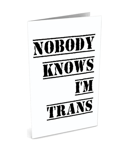 Nobody Knows I'm Trans Greeting Card | Polycute Gift Shop
