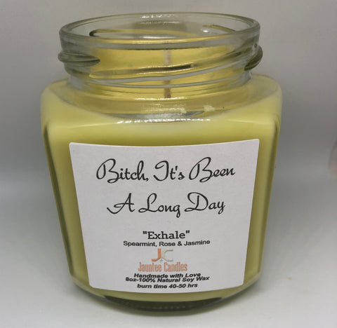 """Bitch, It's Been A Long Day"" Jauntee Candle"