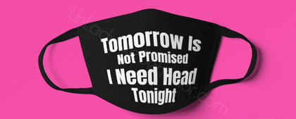 """Head Tonight"" Mask"