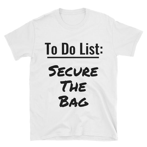 """Secure The Bag"" Short-Sleeve Unisex T-Shirt"